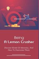 Being A Lemon Crusher