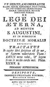 """P. F. Herculani Oberrauch ..."" De Lege Dei Æterna, Ad Mentem S. Augustini, Et In Subsidium Doctrinæ Moralis Explicata Tractatus"