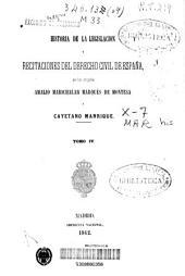 Historia de la legislación y recitaciones del derecho civil de España: Volumen 4