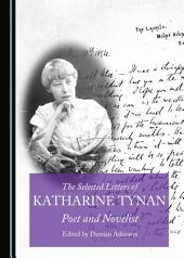 The Selected Letters of Katharine Tynan: Poet and Novelist