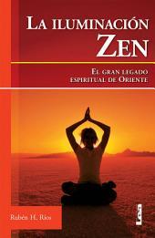 La iluminación zen: El gran legado espiritual de oriente