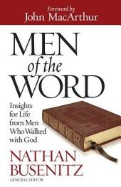 Men of the Word: Insights for Life from Men Who Walked with God