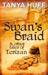 Swan's Braid: And Other Tales of Terizan