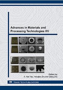 Advances in Materials and Processing Technologies XV PDF