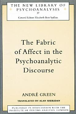 The Fabric of Affect in the Psychoanalytic Discourse PDF