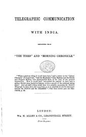 "Telegraphic communication with India. [Letters by W. P. Andrew, G. S. Badger, Major General Chesney, A. H. Layard, W. Ainsworth, Sir H. C. Rawlinson and J. Staniforth] reprinted from ""The Times"" and ""Morning Chronicle."""