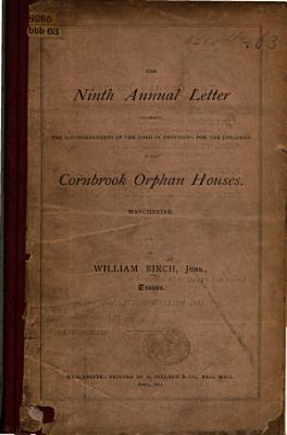 The Ninth Annual Letter Recording the Lovingkindness of the Lord in Providing for the Children in the Cornbrook Orphan Houses     By William Birch