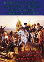 Journal Du Général Fantin Des Odoards, Étapes D'un Officier De La Grande Armée, 1800-1830