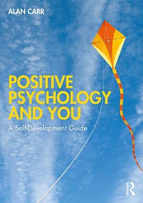 Positive Psychology and You PDF
