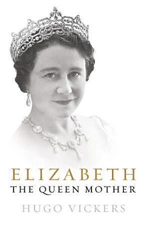 Elizabeth  The Queen Mother PDF