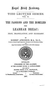 The Passions and the Homilies from Leabhar Breac: Text, Translation, and Glossary, Volume 1