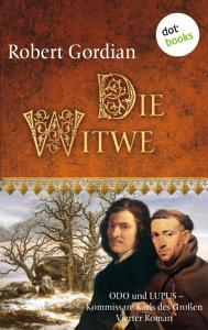 Die Witwe  Odo und Lupus  Kommissare Karls des Gro  en   Vierter Roman PDF