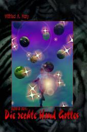 HdW-B 001: Die rechte Hand Gottes: Die Bände 1 bis 3 der SF-Serie HERR DER WELTEN hier in einem Buch!