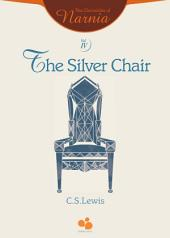 The Chronicles of Narnia Vol IV: The Silver Chair