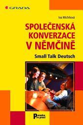 Společenská konverzace v němčině: Small Talk Deutsch