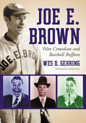 Joe E. Brown: Film Comedian and Baseball Buffoon