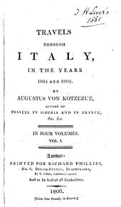 Travels Through Italy, in the Years 1804 and 1805: Volume 1