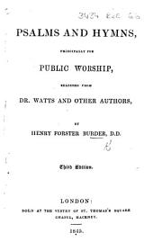 Psalms and Hymns, principally for public worship, selected from Dr. Watts and other authors