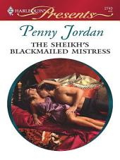The Sheikh's Blackmailed Mistress