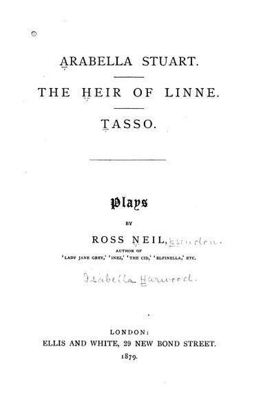 Download Arabella Stuart   The Heir of Linne   Tasso Book