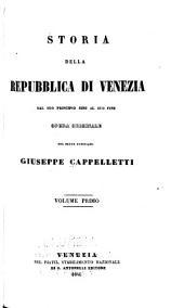 Storia della repubblica di Venezia dal suo principio sino al giorno d'oggi: Volume 1