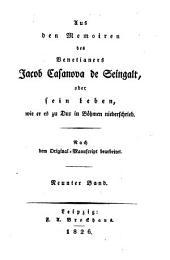 Aus den Memoiren des Venetianers Jacob Casanova de Seingalt, oder sein Leben, wie er es zu Dux in Böhmen niederschrieb: Band 9