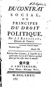 Du contrat social, ou Principes du droit politique. Par J.J. Rousseau citoyen de Geneve