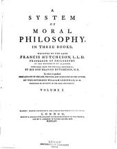 A System of Moral Philosophy, in Three Books: Volume 1