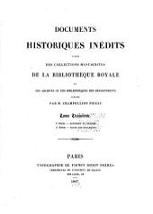 Documents historiques inédits tirés des collections manuscrites de la Bibliothèque royale: et des archives ou des bibliothèques des départements, Volume3