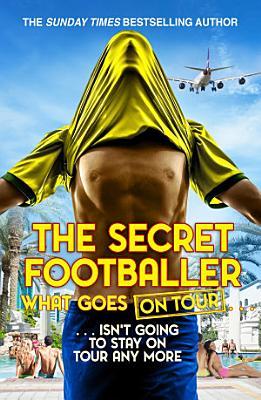 The Secret Footballer  What Goes on Tour PDF