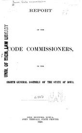 Report of the Code Commissioners to the Eighth General Assembly of the State of Iowa