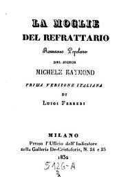 La Moglie Del Refrattario. Romanzo Popolare. Prima Versione Italiana Di Luigi Ferreri: 2,1
