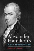 Alexander Hamilton s Public Administration PDF
