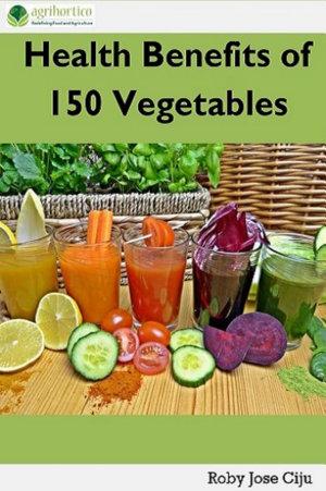 Health Benefits of 150 Vegetables