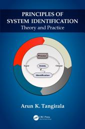 Principles of System Identification: Theory and Practice