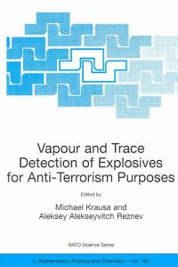 Vapour and Trace Detection of Explosives for Anti Terrorism Purposes