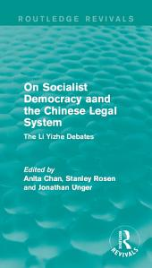 On Socialist Democracy and the Chinese Legal System: The Li Yizhe Debates