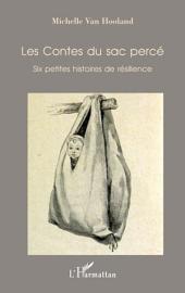 Les Contes du sac percé: Six petites histoires de résilience