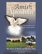 Amish To Apostolic: Pentecost in the Amish Community