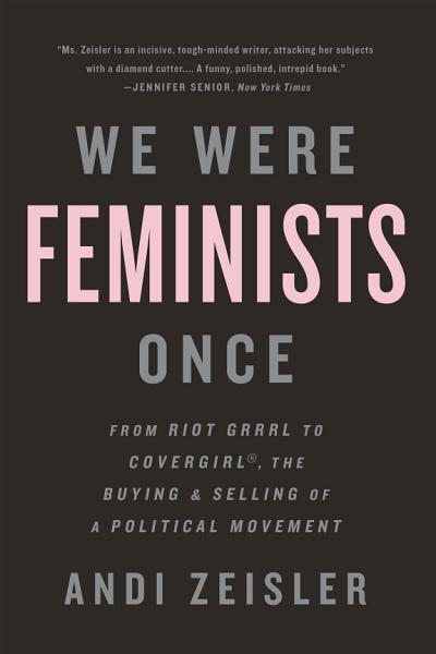 Download We Were Feminists Once Book