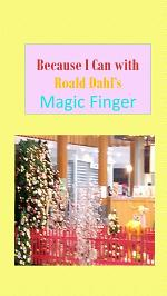 Because I Can with Roald Dahl's Magic Finger
