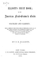 Elliott s Fruit Book  Or  The American Fruit grower s Guide in Orchard and Garden PDF