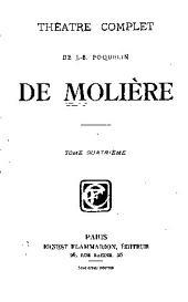Théâtre complet de J.-B. Poquelin de Molière ...