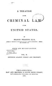 A Treatise on the Criminal Law of the United States: Volume 2