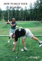 How to Beat Your Husband at Golf