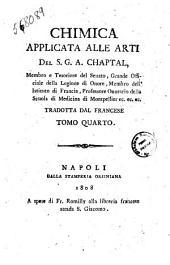 Chimica applicata alle arti del signor S.G.A. Chaptal, ... Tradotta dal francese. Tomo primo -quarto: Volume 4