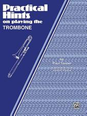 Practical Hints on Playing the Trombone
