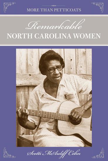 More Than Petticoats  Remarkable North Carolina Women PDF