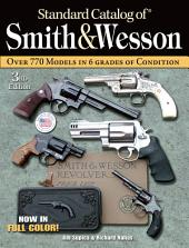 Standard Catalog of Smith & Wesson: Edition 3