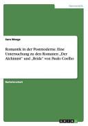 Romantik in Der Postmoderne  Eine Untersuchung Zu Den Romanen Der Alchimist  Und Brida  Von Paulo Coelho PDF